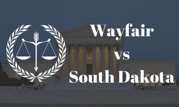 Wayfair vs South Dakota - Supreme Court of the United States Ruling - Avalara Blog Post