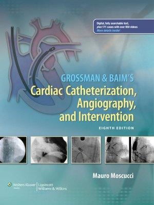 Grossman & Baim's Cardiac Catheterization, Angiography and Intervention
