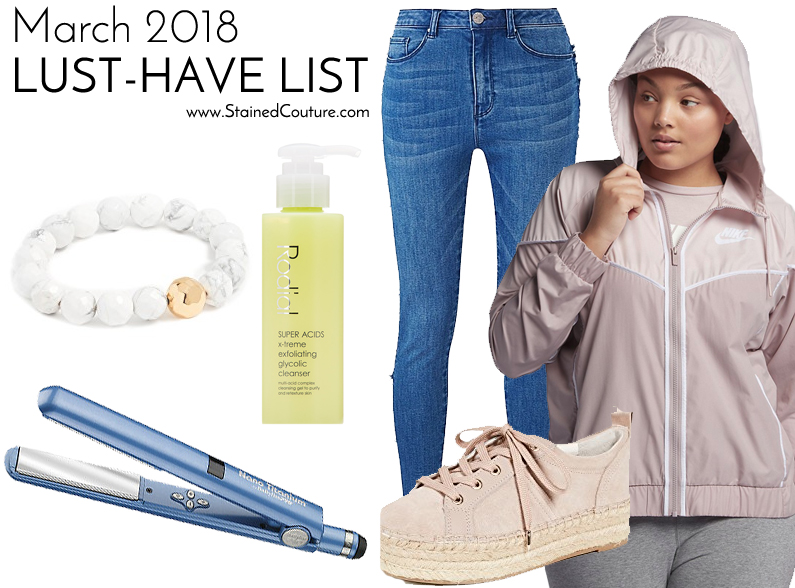 March 2018 Lust-Have List