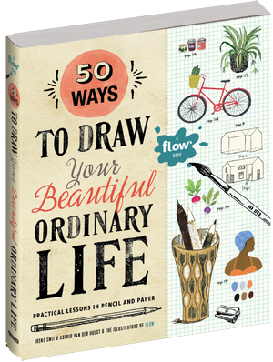 BOOKS FOR EVERYONE: 50 Ways to Draw Your Beautiful, Ordinary Life | STAINED COUTURE