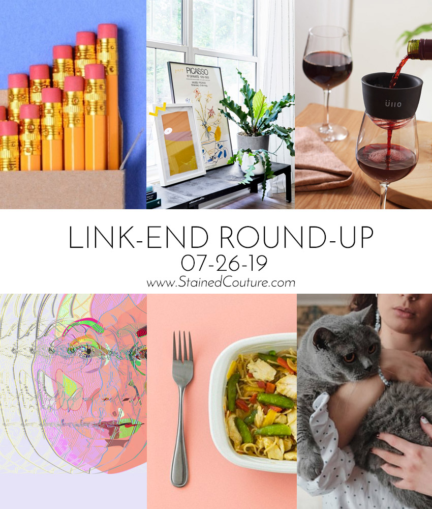 LINK-END ROUND-UP: July 26, 2019 | STAINED COUTURE