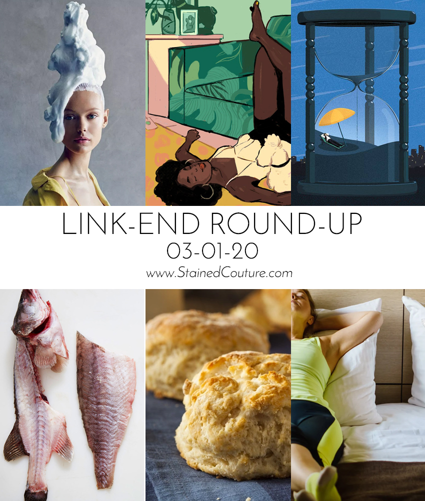 LINK-END ROUND-UP: March 01, 2020 | STAINED COUTURE