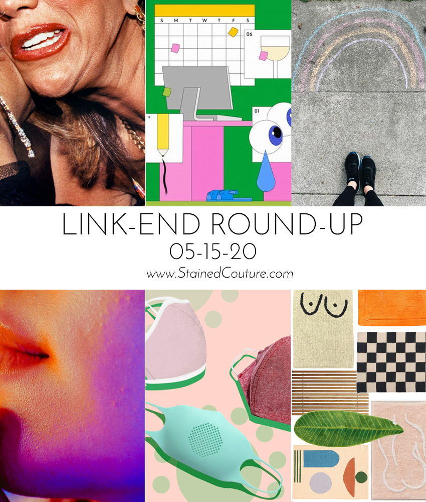 LINK-END ROUND-UP: May 15, 2020 | STAINED COUTURE