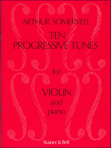 Somervell, Arthur: 10 Progressive Tunes From 'The School Of Melody' For Violin And Piano