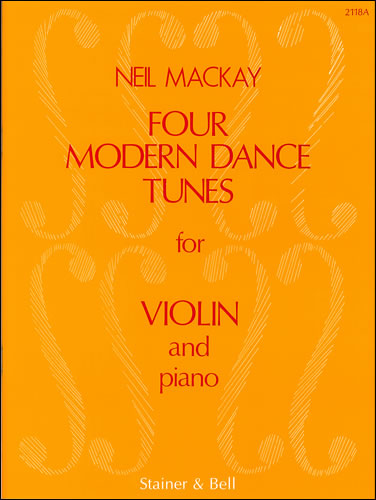 Mackay, Neil: Four Modern Dance Tunes: Violin & Piano Parts
