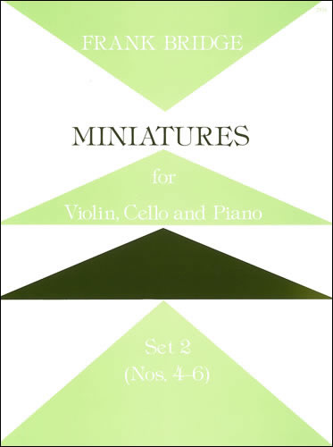 Bridge, Frank: Miniatures For Violin, Cello And Piano. Set 2
