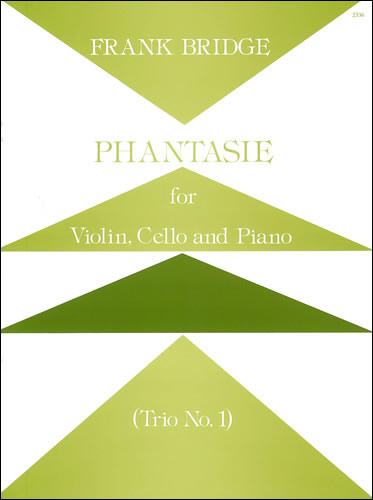 Bridge, Frank: Piano Trio No. 1 (Phantasie In C Minor). Violin, Cello And Piano