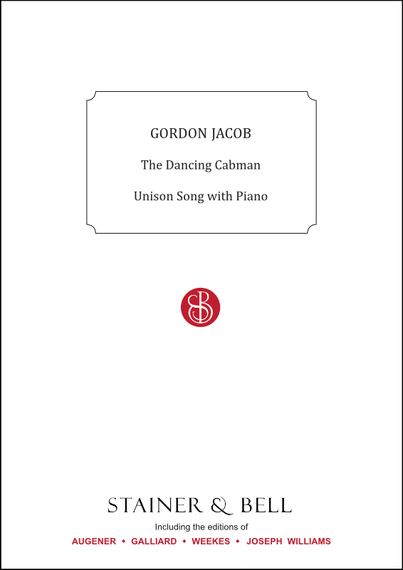 Jacob, Gordon: Dancing Cabman, The. Unison Song