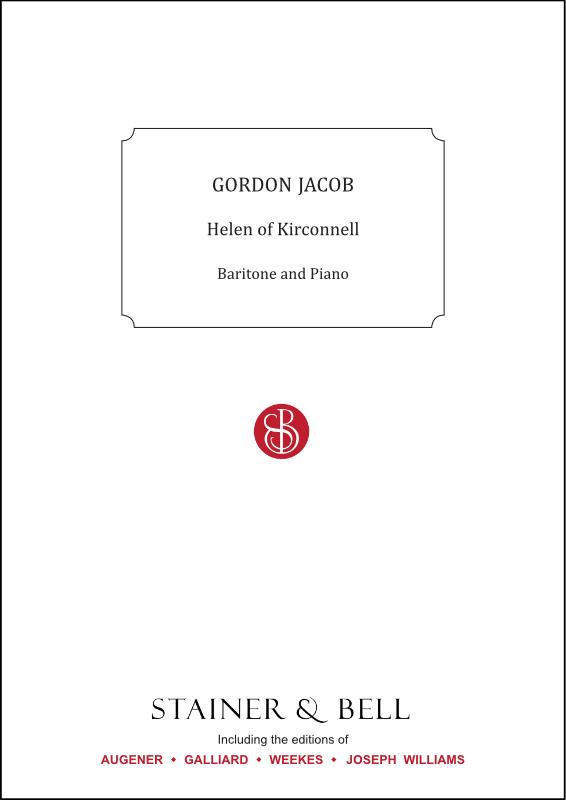 Jacob, Gordon: Helen Of Kirconnell. Baritone & Piano