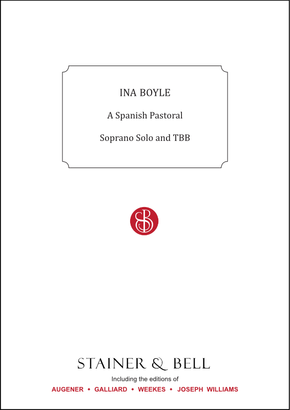 Boyle, Ina: A Spanish Pastoral. S Solo And TBB