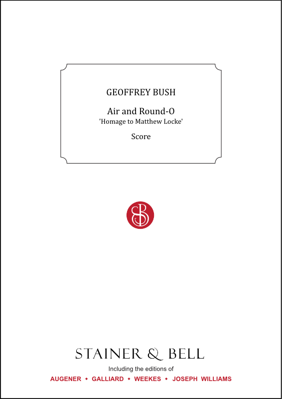Bush, Geoffrey: Air And Round-O From 'Homage To Matthew Locke'