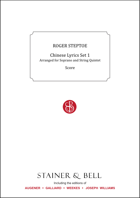 Steptoe, Roger: Chinese Lyrics Set 1 For Soprano And String Quintet