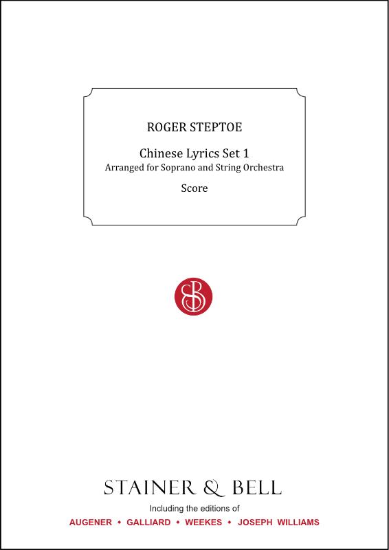 Steptoe, Roger: Chinese Lyrics Set 1 For Soprano And Strings