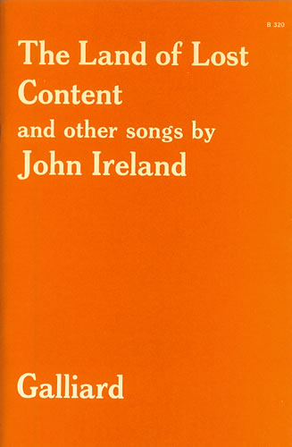 Ireland, John: The Land Of Lost Content (A Shropshire Lad) And Other Songs