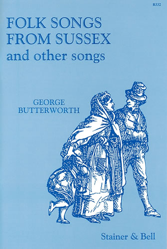 Butterworth, George: Folk Songs From Sussex And Other Songs