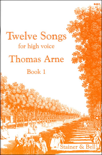 Arne, Thomas: Twelve Songs For High Voice. Book 1
