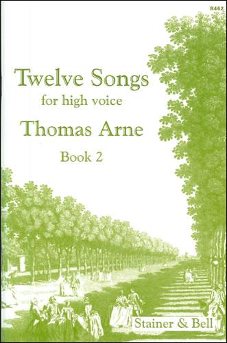 Arne, Thomas: Twelve Songs For High Voice. Book 2