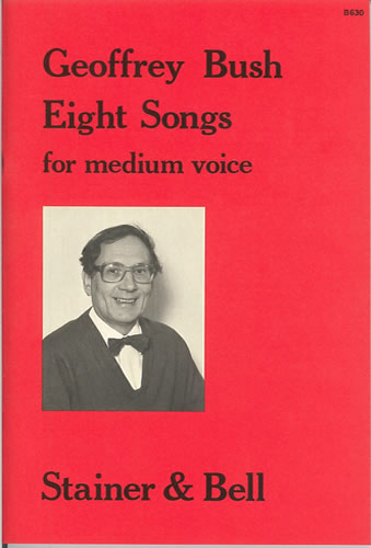 Bush, Geoffrey: Eight Songs For Medium Voice