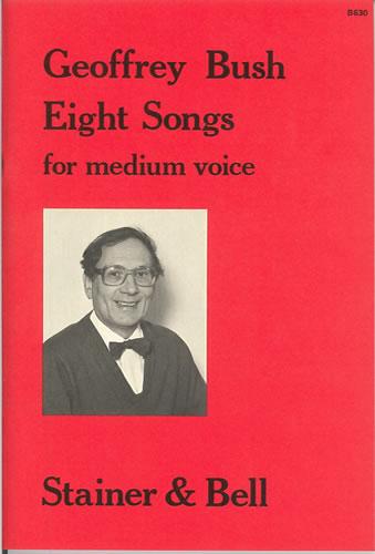 Bush, Geoffrey: Eight Songs For Medium Voice