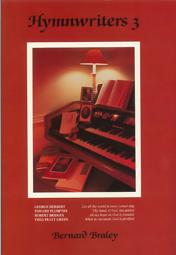 Braley, Bernard: Hymnwriters 3: Hardback