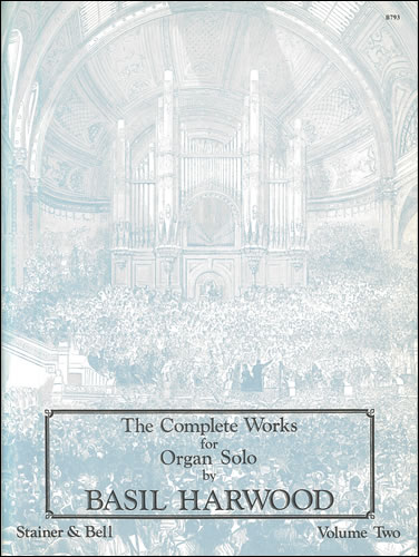 Harwood, Basil: The Complete Works For Organ Solo. Book 2