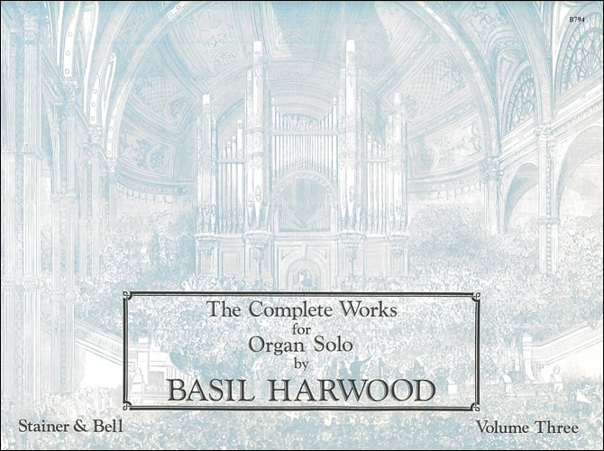 Harwood, Basil: The Complete Works For Organ Solo. Book 3