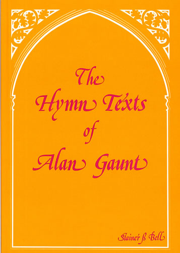Gaunt, Alan: The Hymn Texts Of Alan Gaunt