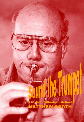 Booth, Matthew: Sound The Trumpet – The John Wilbraham Method