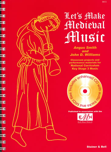 Smith, Angus And Williams, John D: Let's Make Medieval Music: Teacher's Book/CD