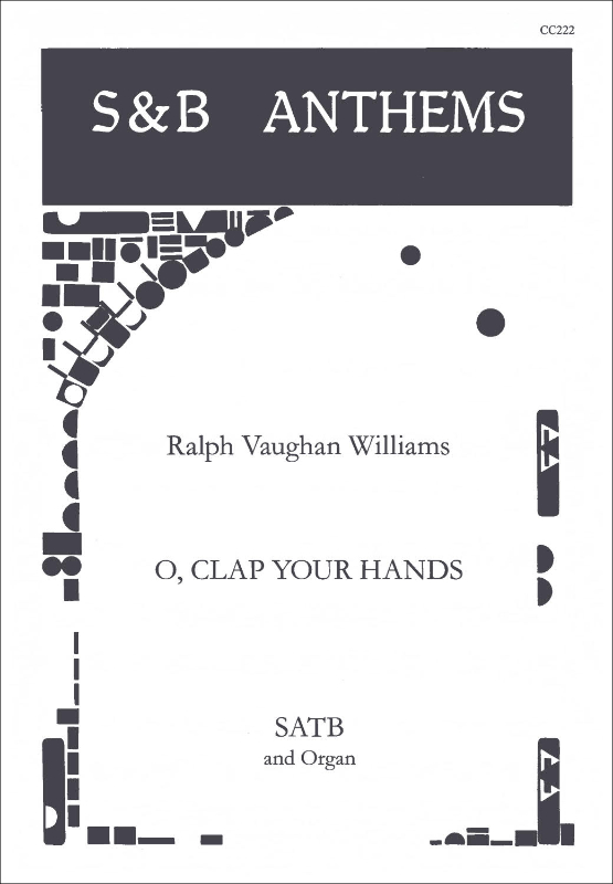 Vaughan Williams, Ralph: O Clap Your Hands