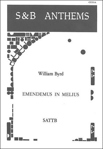 Byrd, William: Emendemus In Melius