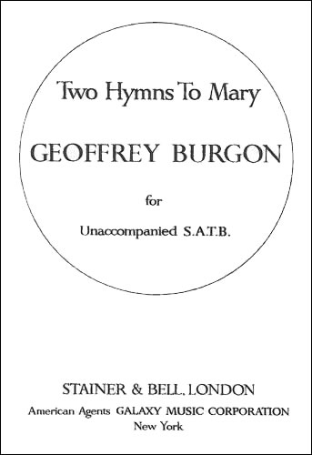 Burgon, Geoffrey: Two Hymns To Mary