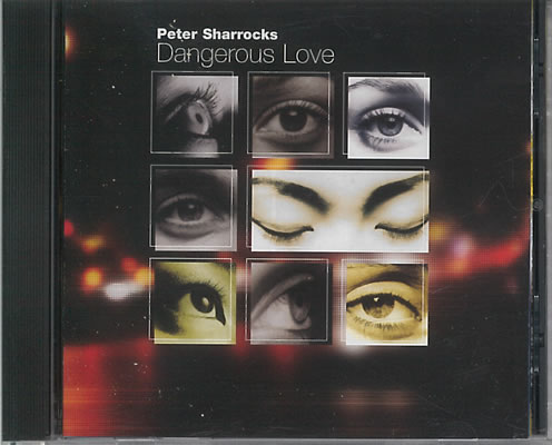 Sharrocks, Peter: Dangerous Love. CD