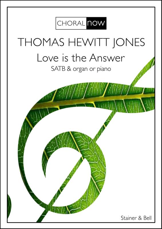 Hewitt Jones, Thomas: Love Is The Answer. SATB & Organ Or Piano