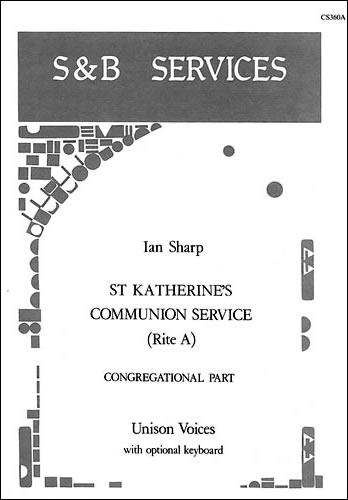 Sharp, Ian: St Katherine's Communion Service: Melody Edition