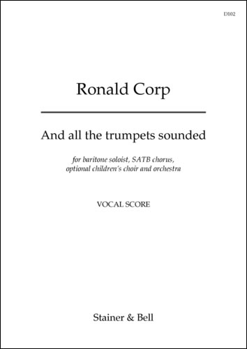 Corp, Ronald: And All The Trumpets Sounded. Vocal Score