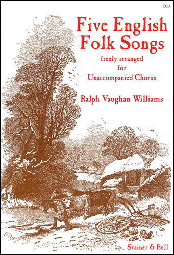 Vaughan Williams, Ralph: Five English Folk Songs