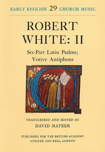 White, Robert: II – Six-Part Latin Psalms