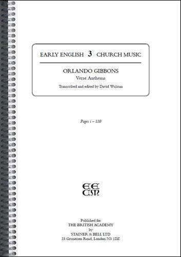 Gibbons, Orlando: I – Verse Anthems