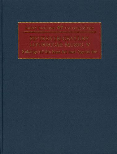 Fifteenth-Century Liturgical Music V: Settings Of The Sanctus & Agnus Dei