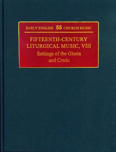 Fifteenth-Century Liturgical Music VIII: Settings Of The Gloria And Credo