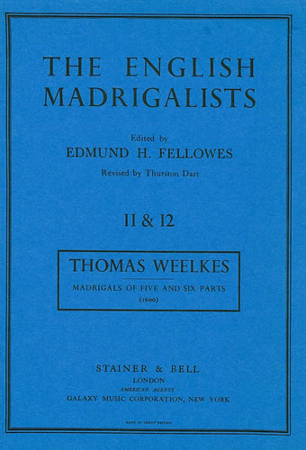 Weelkes, Thomas: Madrigals To Five And Six Parts (1600)