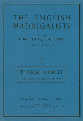 Morley, Thomas: Madrigals To Four Voices (1594)