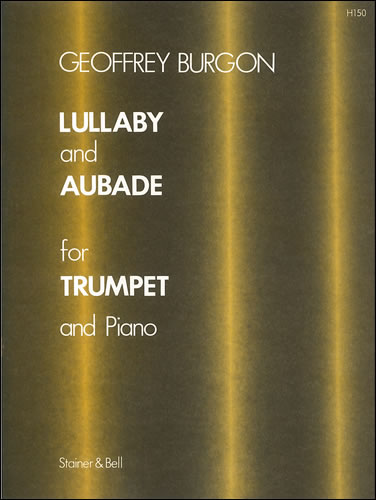 Burgon, Geoffrey: Lullaby And Aubade For Trumpet And Piano