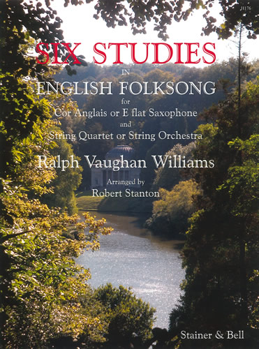 Vaughan Williams, Ralph: Six Studies In English Folk Song For Solo Cor Anglais & String Quartet Or String Orchestra