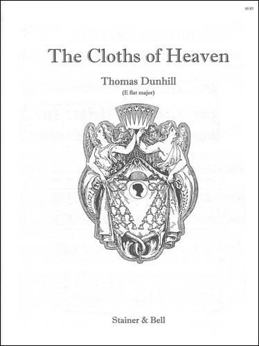Dunhill, Thomas: Cloths Of Heaven, The. E Flat Major