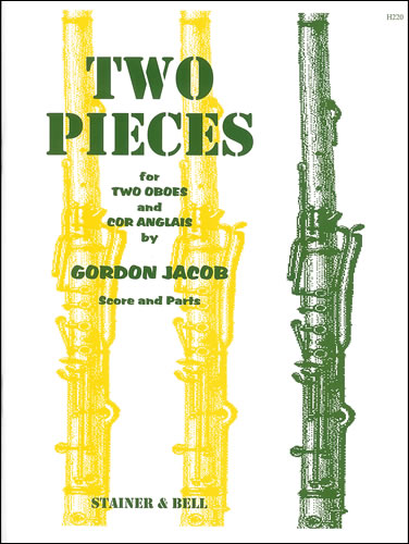 Jacob, Gordon: Two Pieces For Two Oboes And Cor Anglais