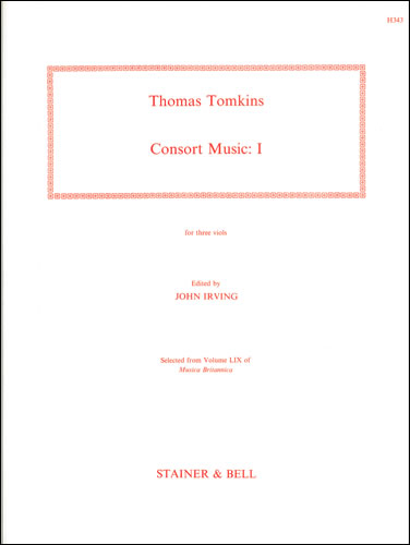 Tomkins, Thomas: The Complete Consort Music. Set I For Three Viols