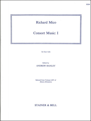 Mico, Richard: Consort Music. Set I For Four Viols