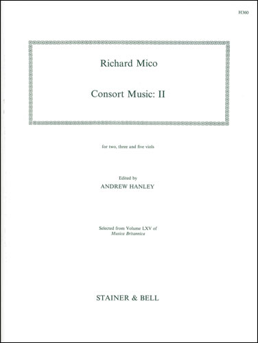 Mico, Richard: Consort Music. Set II For Two, Three And Five Viols